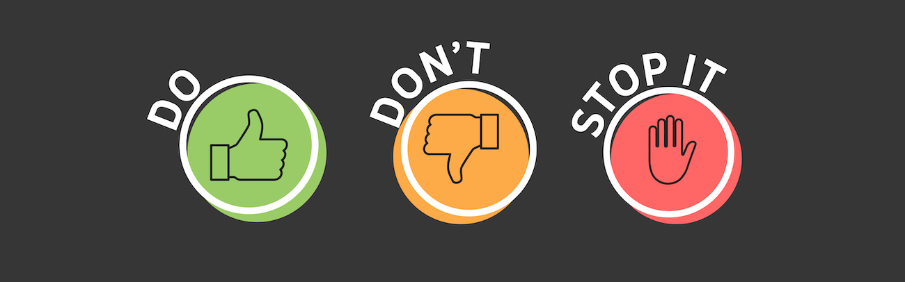 The do's, don'ts, and stop its of digital marketing and sales.