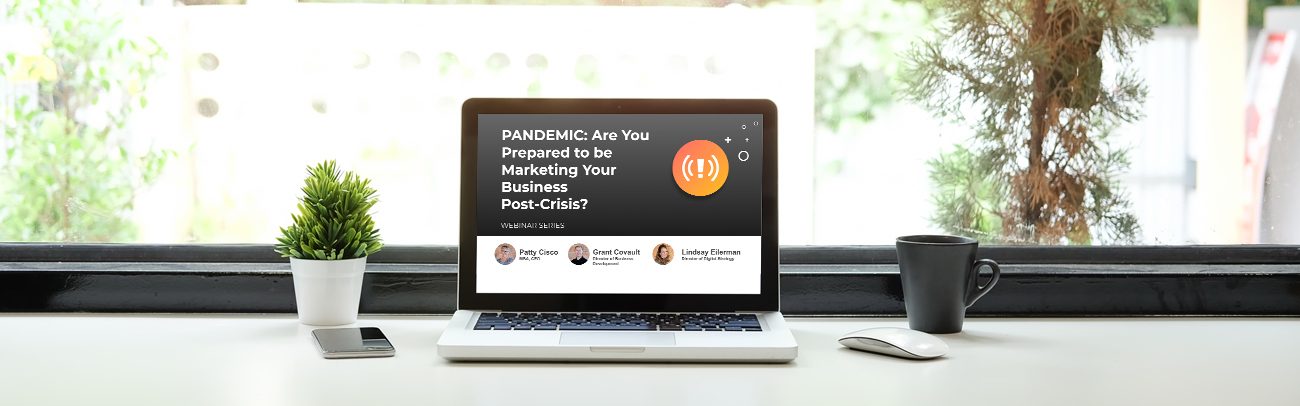 "Laptop with webinar ""Pandemic: Are You Prepared to be Marketing Your Business Post-Crisis?"""